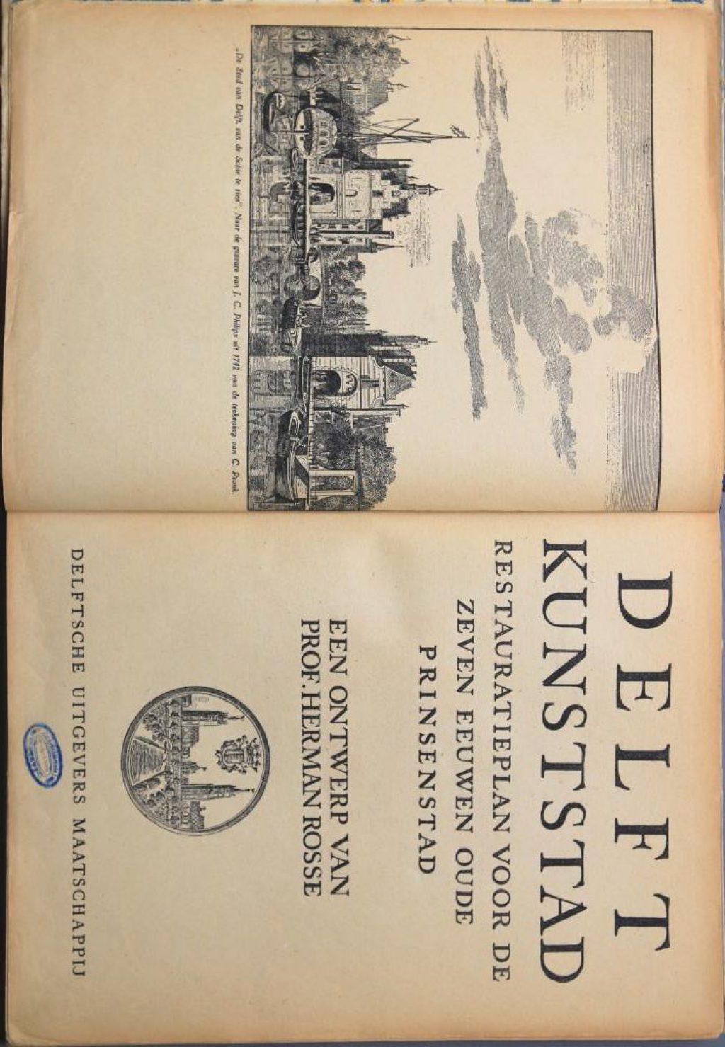 H. Rosse, Delft kunststad. Restauratieplan voor de zeven eeuwen oude Prinsenstad (Delft 1946)