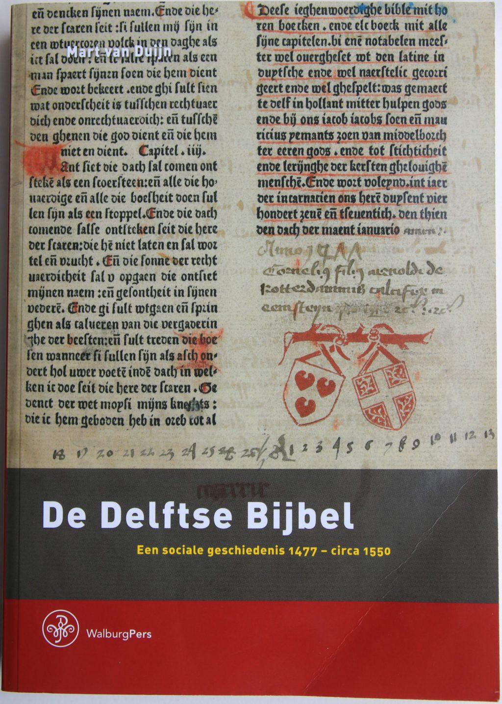 Mart van Duijn, De Delftse Bijbel. Een sociale geschiedenis 1477 – circa 1550 (Zutphen, 2017)