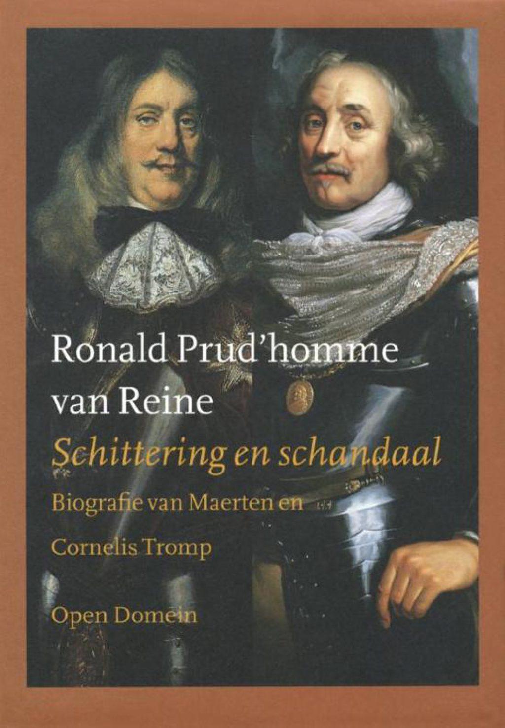 Biografie van Maarten en Cornelis Tromp, in 2001 gepubliceerd door Ronald Prud'Homme van Reine (Bibliotheek 53 C 45)
