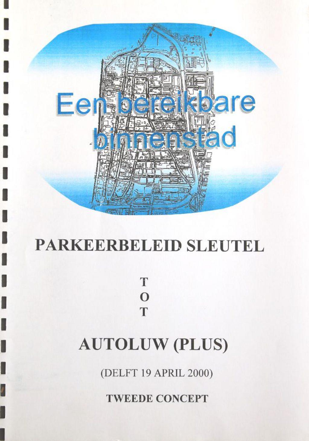 Een bereikbare binnenstad, 19 april 2000 (Archief 884 inv.nr 24)