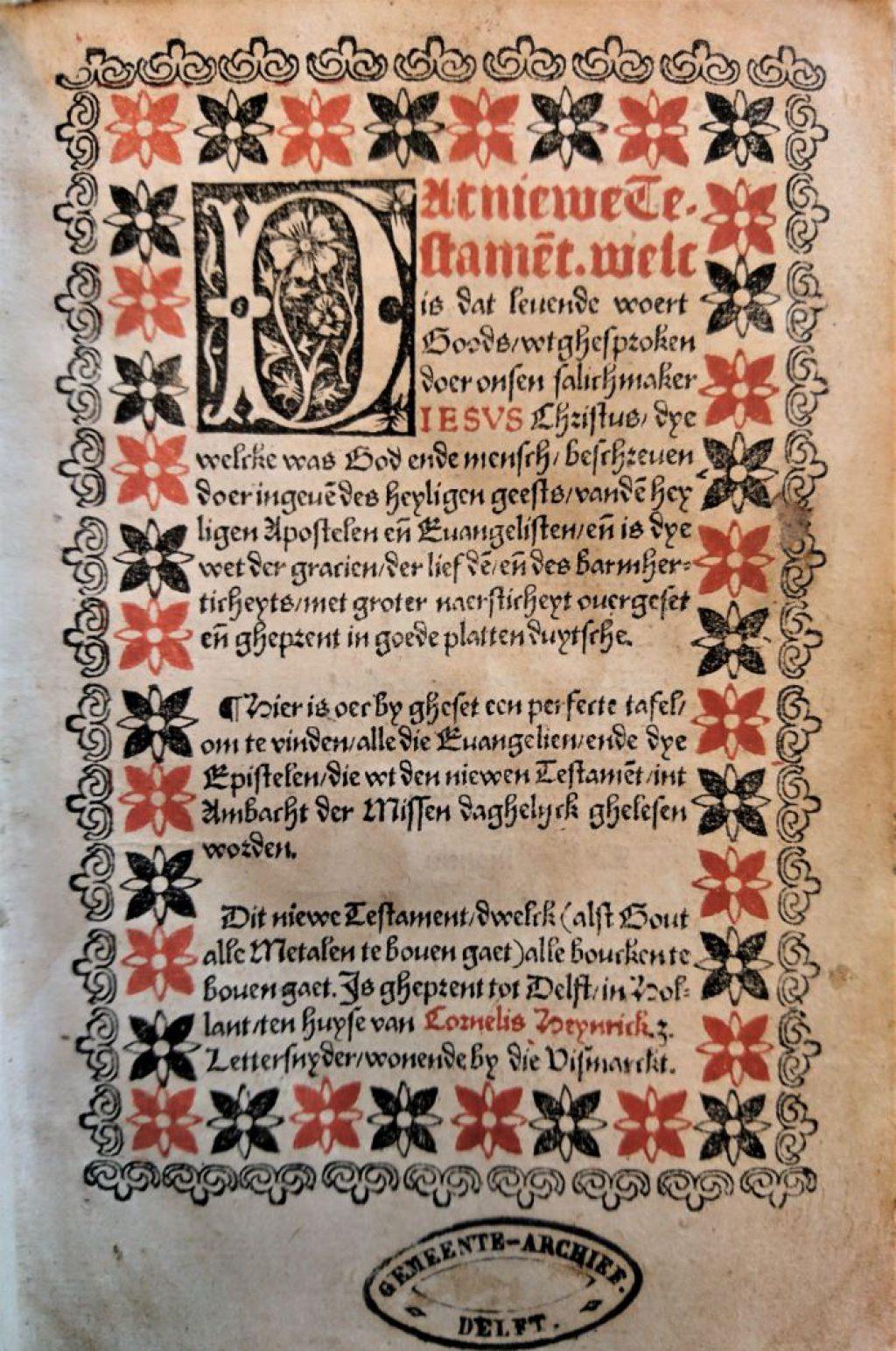 Titelpagina van het Nieuwe Testament, gedrukt door Cornelis Hendriksz Lettersnider in 1524. (Bibliotheek)